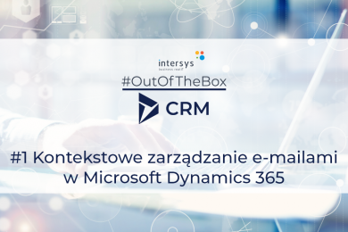 Kontekstowe zarządzanie e-mailami w Microsoft Dynamics 365