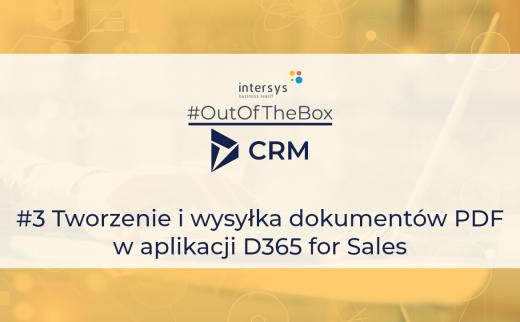 Tworzenie i wysyłka dokumentów PDF w aplikacji Microsoft Dynamics 365 for Sales
