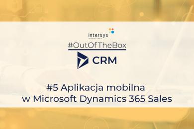 Aplikacja mobilna w Microsoft Dynamics 365 Sales