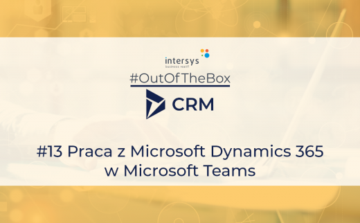 Praca z Microsoft Dynamics 365 w Microsoft Teams