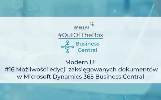 Możliwości edycji zaksięgowanych dokumentów w Microsoft Dynamics 365 Business Central
