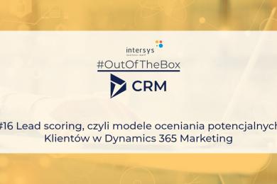 Lead scoring, czyli modele oceniania klientów potencjalnych w Dynamics 365 Marketing