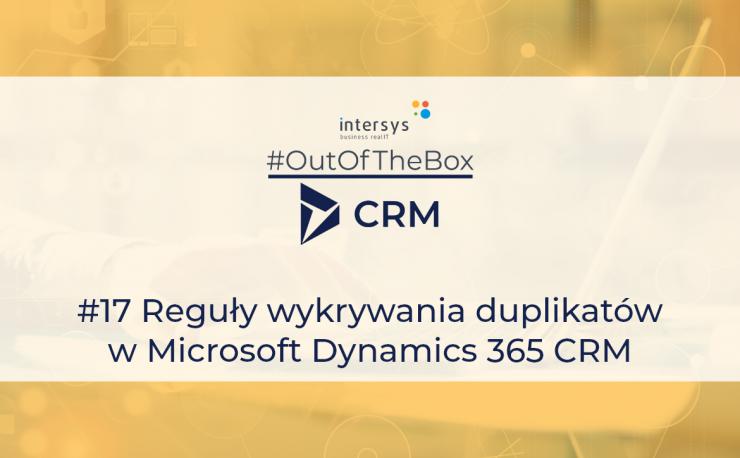 Reguły wykrywania duplikatów w Microsoft Dynamics 365 CRM