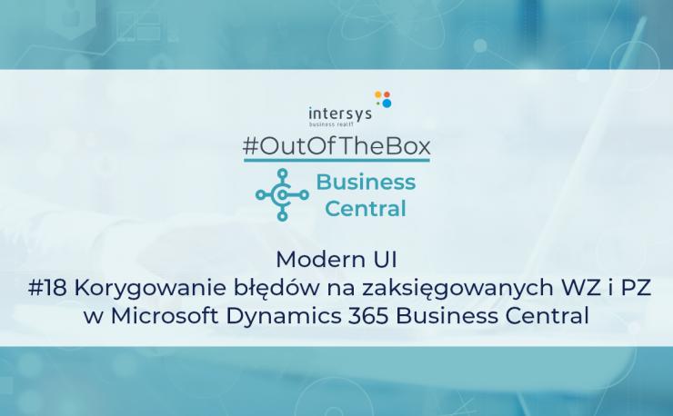 Korygowanie błędów na zaksięgowanych WZ i PZ w Microsoft Dynamics 365 Business Central