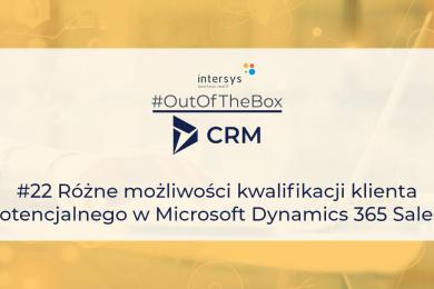 Różne możliwości kwalifikacji klienta potencjalnego w Microsoft Dynamics 365 Sales