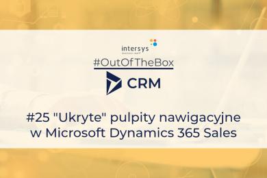 """""""Ukryte"""" pulpity nawigacyjne w Microsoft Dynamics 365 Sales"""