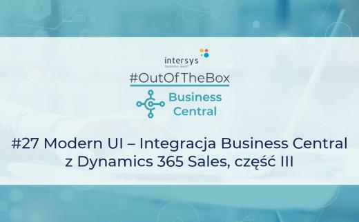 #OutOfTheBoxBC #27 Modern UI – Integracja Business Central z Dynamics 365 Sales, część III
