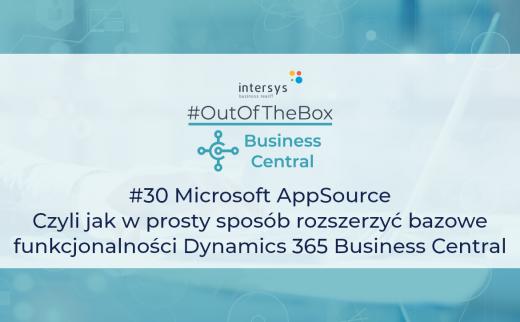 Microsoft AppSource – Czyli jak w prosty sposób rozszerzyć bazowe funkcjonalności Microsoft 365 Business Central