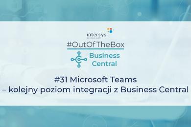 Microsoft Teams – kolejny poziom integracji z Business Central
